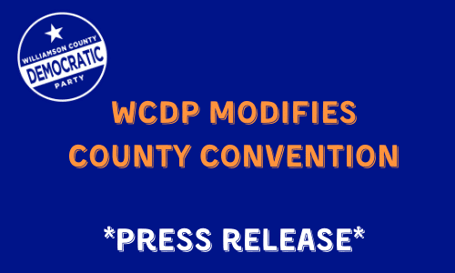 WCDP MODIFIES COUNTY CONVENTON